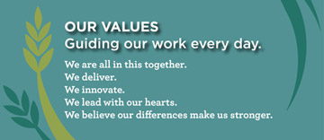 Our Values: We are all in this together. We deliver. We innovate. We lead with our hearts. We believe differences make us stronger.